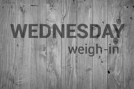 wednesday-weighin